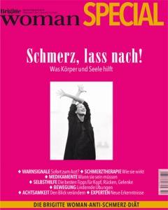 """BRIGITTE WOMEN spezial """"Schmerz, lass nach!"""" Quelle: BRIGITTE WOMEN"""
