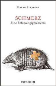 """""""Schmerz: Eine Befreiungsgeschichte"""" von Harro Albrecht Quelle: amazon.de"""