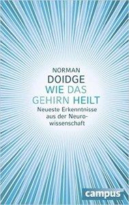 """""""Wie das Gehirn heilt: Neueste Erkenntnisse aus der Neurowissenschaft"""" von Norman Doidge, Quelle: amazon.de"""